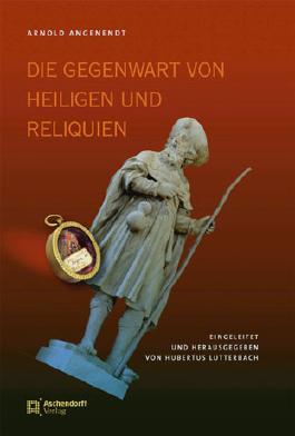 Die Gegenwart von Heiligen und Reliquien