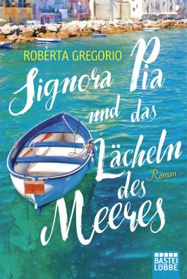 Signora Pia und das Lächeln des Meeres