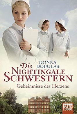 Die Nightingale Schwestern: Geheimnisse des Herzens