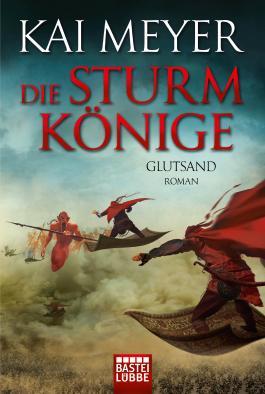 1001-Nacht-Trilogie / Die Sturmkönige - Glutsand