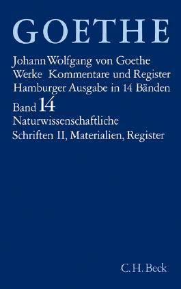 Goethe Werke Hamburger Ausgabe. 14 Leinenbände in Schmuckkassette / Goethe Werke Bd. 14: Naturwissenschaftliche Schriften II