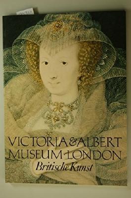 Victoria and Albert Museum, London II. Die britische Kunst