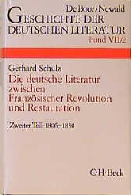 Geschichte der deutschen Literatur Bd. 7/2: Das Zeitalter der napoleonischen Kriege und der Restauration (1806-1830)