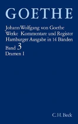 Goethe Werke Hamburger Ausgabe. 14 Leinenbände in Schmuckkassette / Goethe Werke Bd. 3: Dramatische Dichtungen I