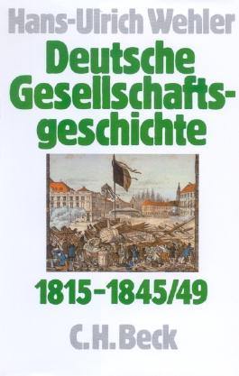 Deutsche Gesellschaftsgeschichte Bd 2: Von der Reformära bis zur industriellen und politischen Deutschen Doppelrevolution 1815-1845/49