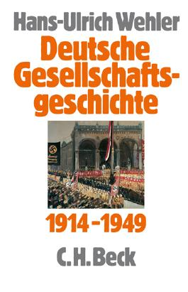 Deutsche Gesellschaftsgeschichte Bd. 4: Vom Beginn des Ersten Weltkrieges bis zur Gründung der beiden deutschen Staaten 1914-1949