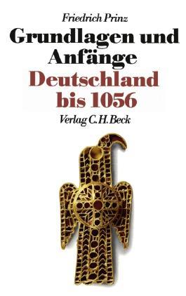 Neue Deutsche Geschichte Bd. 1: Grundlagen und Anfänge