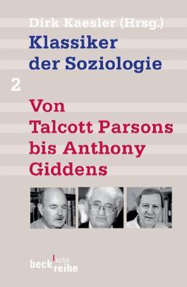 Klassiker der Soziologie Bd. 2: Von Talcott Parsons bis Anthony Giddens