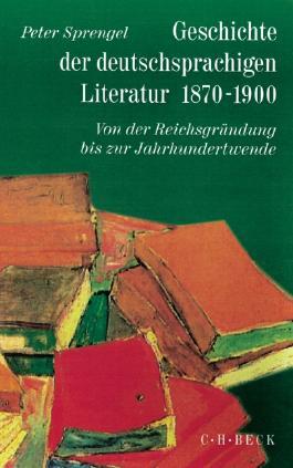 Geschichte der deutschen Literatur Bd. 9/1: Geschichte der deutschsprachigen Literatur 1870-1900