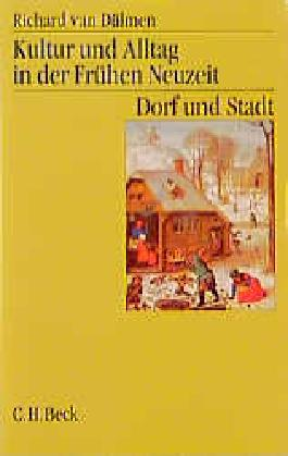 Kultur und Alltag in der Frühen Neuzeit Bd. 2: Dorf und Stadt