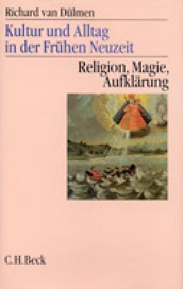 Kultur und Alltag in der Frühen Neuzeit Bd. 3: Religion, Magie, Aufklärung