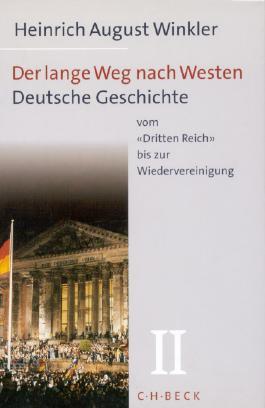 Der lange Weg nach Westen Bd. 2: Deutsche Geschichte vom 'Dritten Reich' bis zur Wiedervereinigung