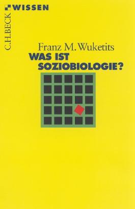 Was ist Soziobiologie?