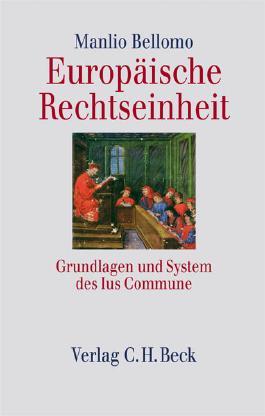 Europäische Rechtseinheit: Grundlagen und System des Ius Commune