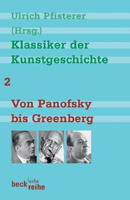 Klassiker der Kunstgeschichte Band 2: Von Panofsky bis Greenberg