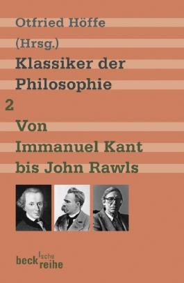 Klassiker der Philosophie Bd. 2: Von Immanuel Kant bis John Rawls