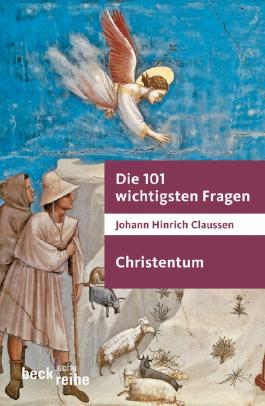 Die 101 wichtigsten Fragen - Christentum