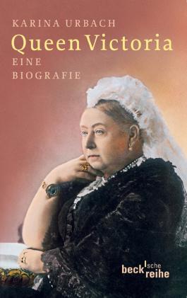 Queen Victoria: Eine Biografie (Beck'sche Reihe)