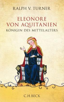 Eleonore von Aquitanien: Königin des Mittelalters