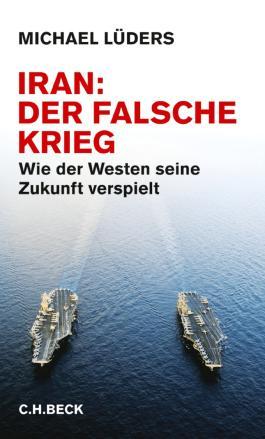 Iran - Der falsche Krieg