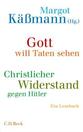 Gott will Taten sehen: Christlicher Widerstand gegen Hitler