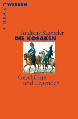 Die Kosaken: Geschichte und Legenden (Beck'sche Reihe)
