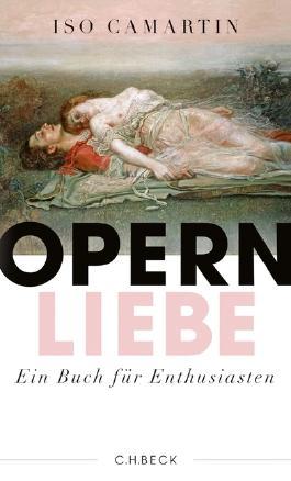 Opernliebe - Ein Buch für Enthusiasten