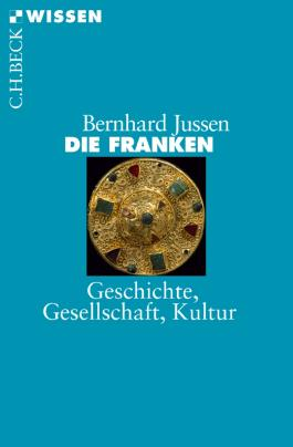 Die Franken: Geschichte, Gesellschaft, Kultur (Beck'sche Reihe)