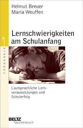 Lernschwierigkeiten am Schulanfang - Lautsprachliche Lernvoraussetzungen und Schulerfolg