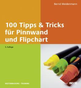 100 Tipps & Tricks für Pinnwand und Flipchart