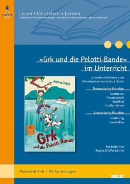 »Grk und die Pelotti-Bande« im Unterricht