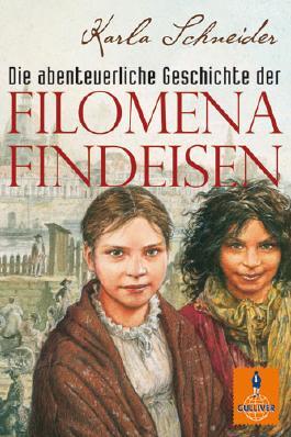 Die abenteuerliche Geschichte der Filomena Findeisen