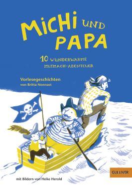 Michi und Papa. 10 wunderwarme Mutmach-Abenteuer