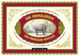 Das Animalarium von Professor Revillod