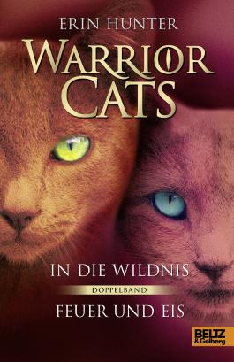 Warrior Cats - In die Wildnis - Feuer und Eis