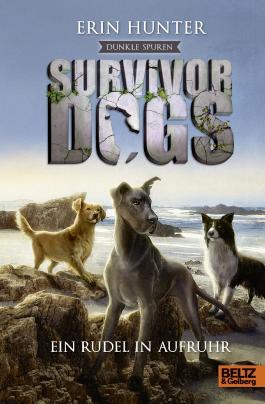 Survivor Dogs - Dunkle Spuren. Ein Rudel in Aufruhr