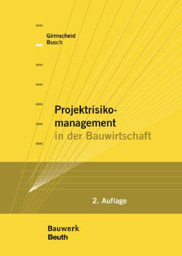 Projektrisikomanagement in der Bauwirtschaft