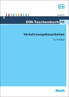 Verkehrswegebauarbeiten: VOB/STLB-Oberbauschichten ohne Bindemittel, Oberbauschichten mit hydraulischen Bindemitteln, Oberbauschichten aus Asphalt - ... ATV DIN 18316, ATV DIN 18317, ATV DIN 18318