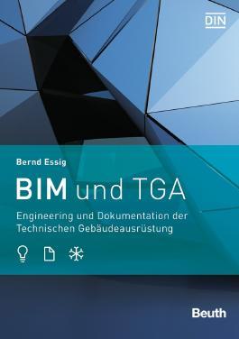 BIM und TGA: Engineering und Dokumentation der Technischen Gebäudeausrüstung (Beuth Innovation)