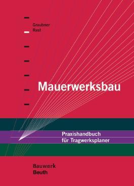 Mauerwerksbau: Praxishandbuch für Tragwerksplaner (Bauwerk)