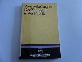 Der Zeitbegriff in der Physik: Physikal. u. philos. Unters. zum Zeitbegriff in d. klass. u. in d. relativist. Physik (German Edition)
