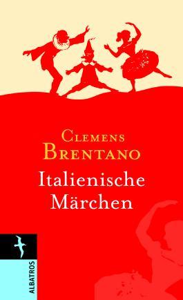 Clemens Brentano. Italienische Märchen