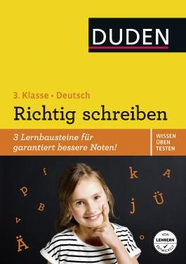 Wissen - Üben - Testen: Deutsch - Richtig schreiben 3. Klasse