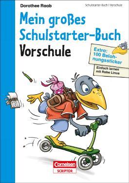 Einfach lernen mit Rabe Linus - Mein großes Schulstarter-Buch