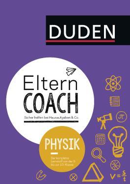 Elterncoach Physik: Sicher helfen bei Hausaufgaben & Co.