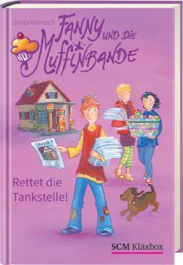 Fanny und die Muffinbande - Rettet die Tankstelle!