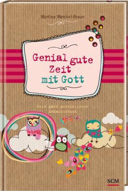 Genial gute Zeit mit Gott: Mein ganz persönliches Andachtsbuch