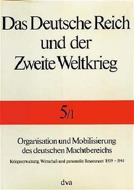 Das Deutsche Reich und der Zweite Weltkrieg Band 5/1