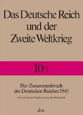Das Deutsche Reich und der Zweite Weltkrieg - Band 10/1