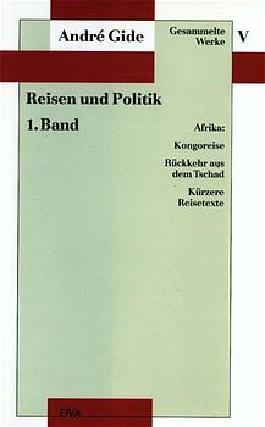Gesammelte Werke V. Reisen und Politik - 1. Band: Afrika